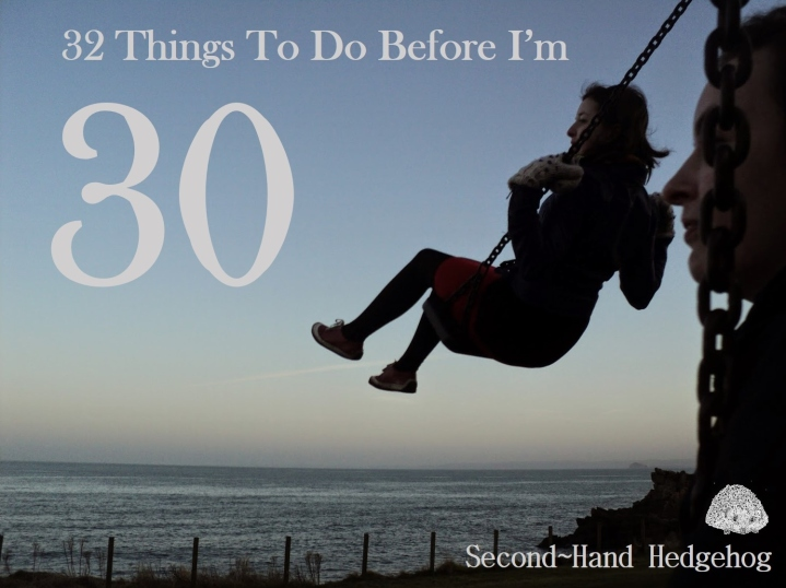 32 things to do before I'm 30 - list of travel and life goals, ideas and ambitions