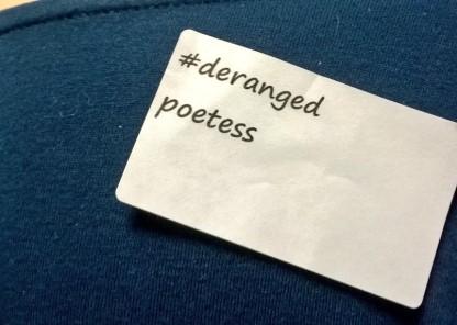 #derangedpoetess
