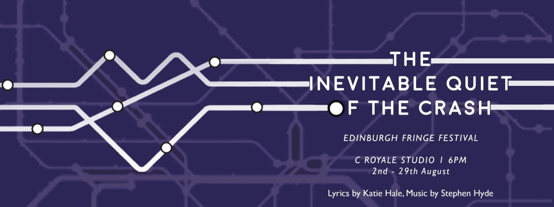 The Inevitable Quiet of the Crash, Edinburgh Fringe - by Katie Hale and Stephen Hyde