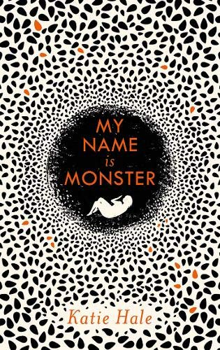 My Name is Monster, by Katie Hale